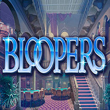 Bloopers