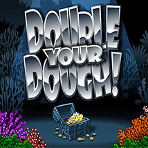 Double-Your-Dough!