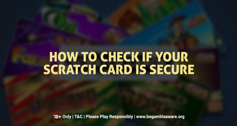 How To Check If Your Scratch Card Is Secure?