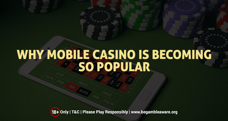 Why Mobile Casino is Becoming so Popular?