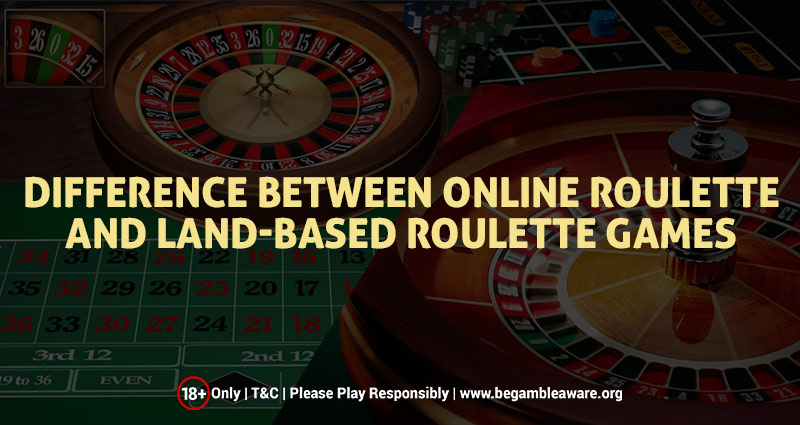 Difference Between Online Roulette and Land-Based Roulette Games