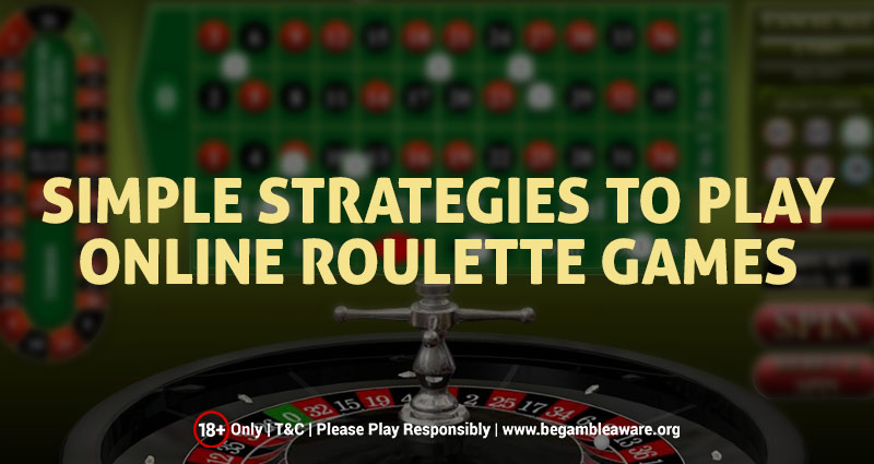 Simple Strategies to Play Online Roulette Games