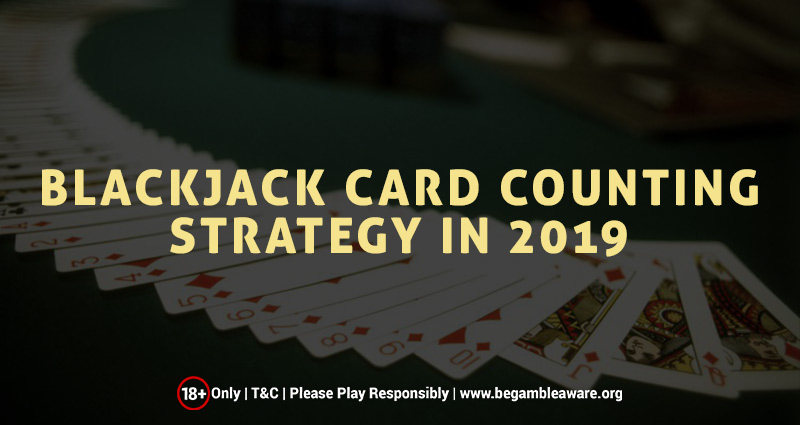 Online Blackjack Card Counting Strategy In 2019