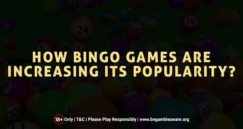 How Bingo Games are increasing its Popularity?