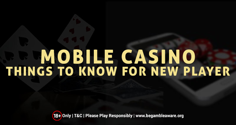 Mobile Casino Things To Know For New Players