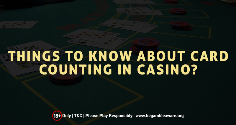 Things To Know About Card Counting In Casino?