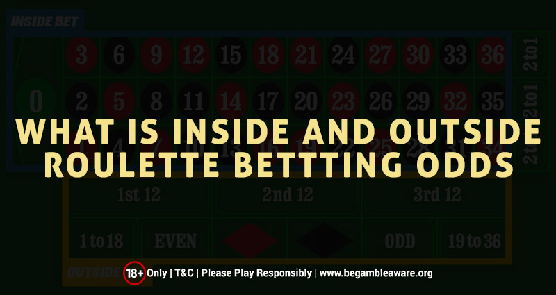 What is Inside and Outside Online Roulette Betting Odds