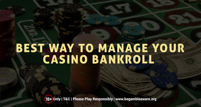 Best Way to Manage Your Casino Bankroll