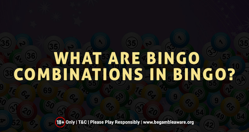 WHAT ARE BINGO COMBINATIONS IN BINGO?