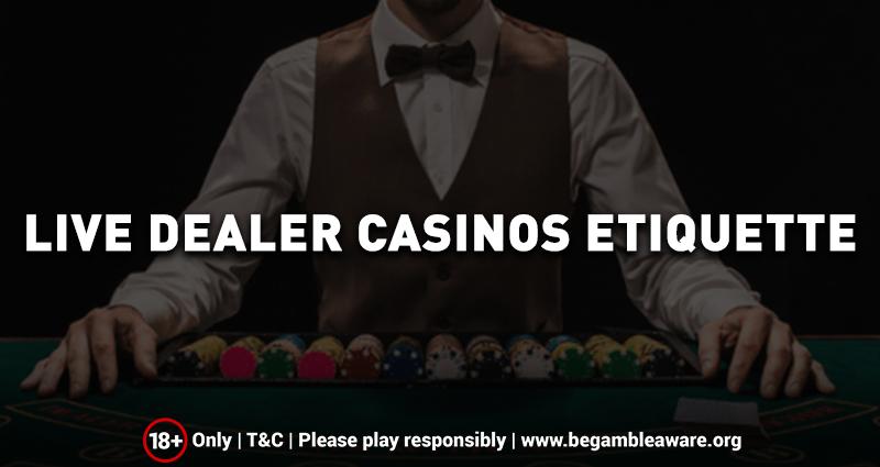 Live Dealer Casino Etiquette