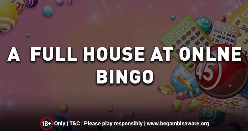 Why there is a full house at online bingo