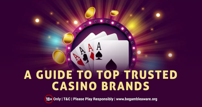 A Guide to Finding Trusted Casino Brands