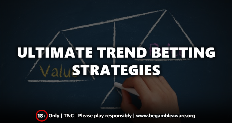 Ultimate Trend Betting Strategies