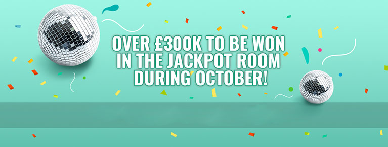 JACKPOT ROOM – OVER 300K TO BE WON