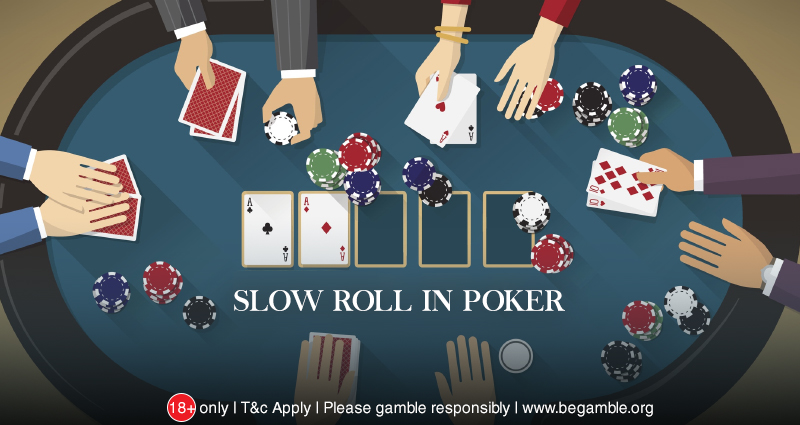 What is a Slow Roll in Poker and How It Violates Poker Etiquette?