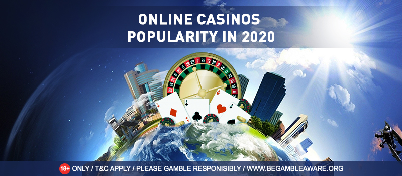 Online Casinos: They Still Remain Popular in Will 2020