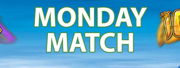 Monday Bonus Match