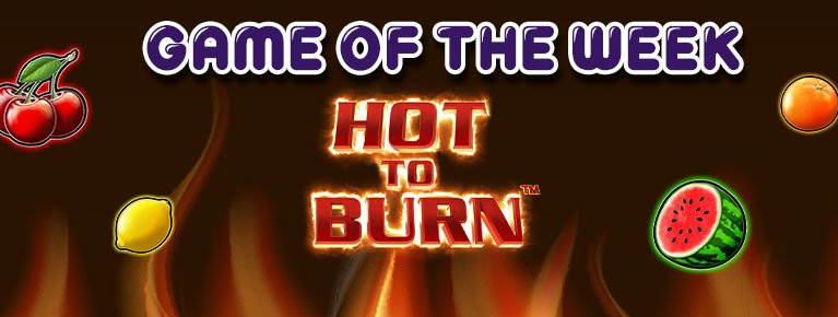 GAME OF THE WEEK - HOT TO BURN
