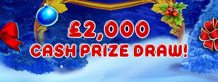 £2,000 CASH PRIZE DRAW
