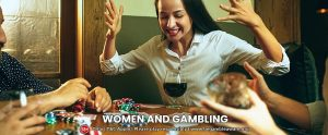 The participation of women in the gambling industry: A quick glimpse