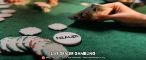 Live Dealer Gambling: Get characterized by winning outcomes