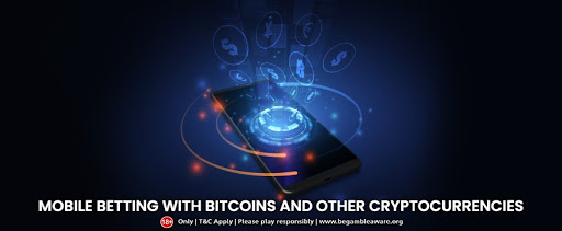 A Brief Overview About Mobile Betting With Bitcoins And Other Cryptocurrencies