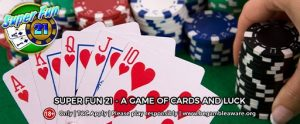 Super Fun 21 - A game of Cards and Luck