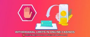 All About The Withdrawal Limits in Online casinos