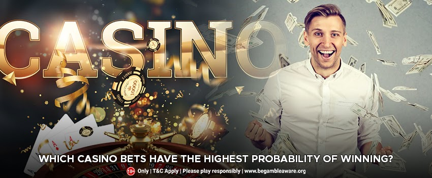 Which Casino Bets Have the Highest Probability of Winning?
