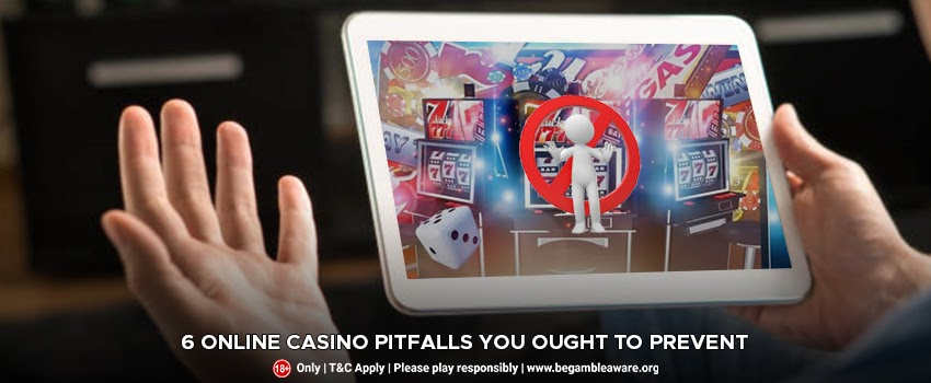 6 Online Casino Pitfalls You Ought to Prevent