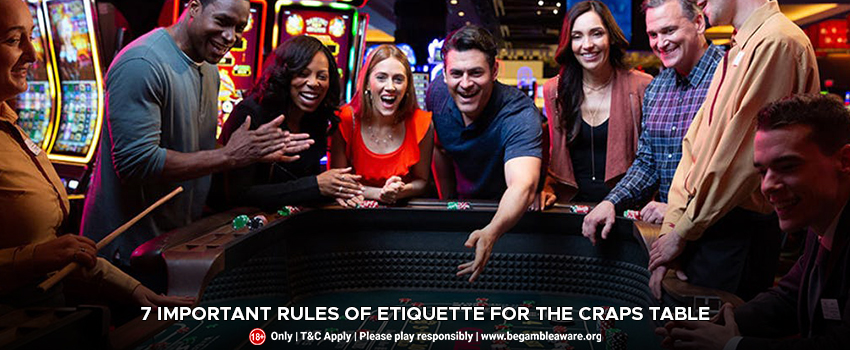 7 Important Rules of Etiquette for the Craps Table